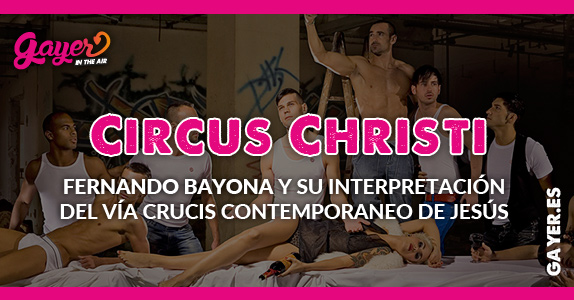 Fernando Bayona - Circus Christi - La exposición de la polémica