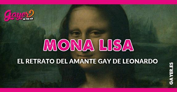 Mona Lisa - el retrato del amante gay de Leonardo da Vinci
