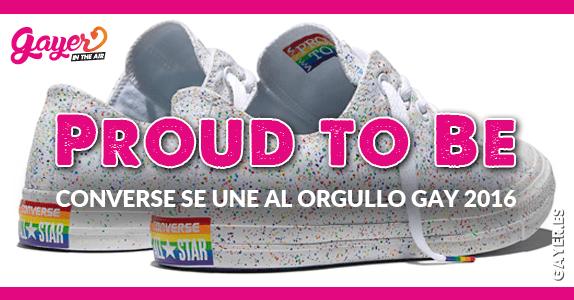 Proud to Be - Converse se une al Orgullo Gay 2016