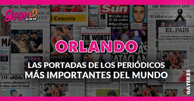 15 portadas de periódicos del mundo para recordar la masacre de Orlando