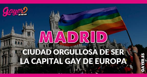 Madrid: una ciudad orgullosa de ser la capital gay de europa