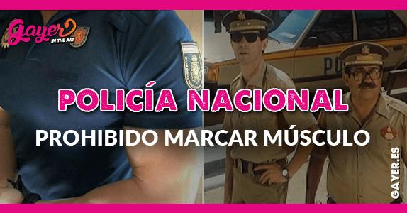 La policía nacional no puede marcar músculo