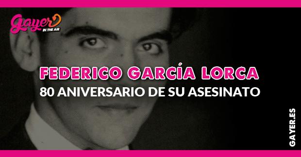 80 ANIVERSARIO DEL ASESINATO DE FEDERICO GARCÍA LORCA