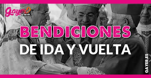 BENDICIONES DE IDA Y VUELTA