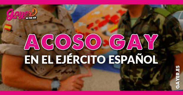 ACOSO GAY EN EL EJÉRCITO ESPAÑOL