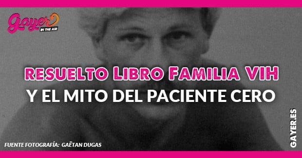 LIBRO DE FAMILIA VIH Y EL MITO DEL PACIENTE CERO