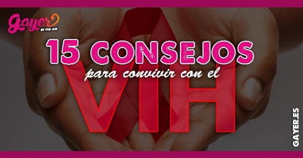 15 CONSEJOS PARA CONVIVIR CON EL VIH