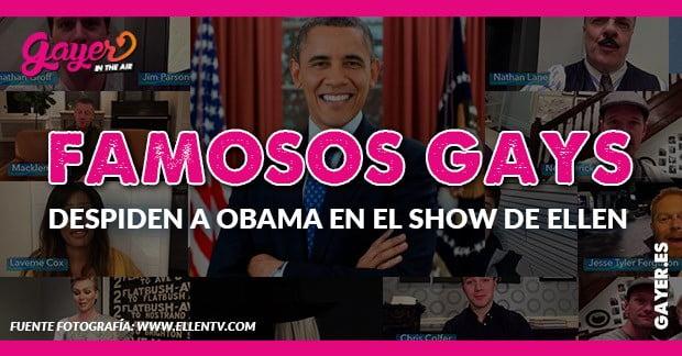 FAMOSOS GAYS DESPIDEN A OBAMA EN EL SHOW DE ELLEN
