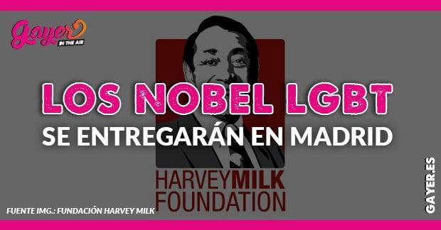La Fundación Harvey Milk entregará en Madrid los Nobel LGBT en el World Pride