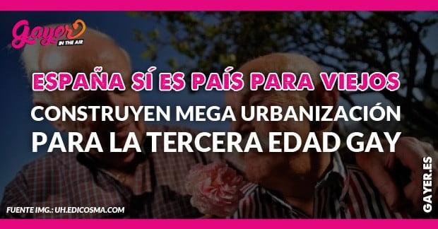URBANIZACIÓN DE ANCIANOS GAYS EN ESPAÑA