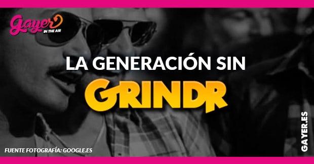LA GENERACIÓN SIN GRINDR