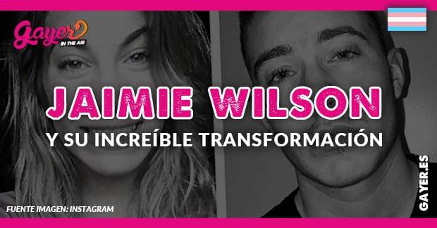 La increíble transformación de Jaimie Wilson