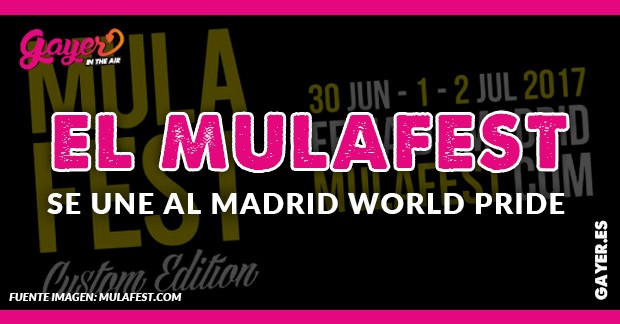 El MULAFEST se une al WORLD PRIDE Madrid