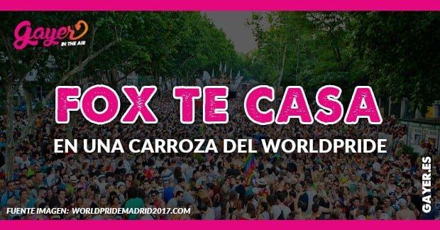 FOX casará parejas en el Orgullo de Madrid